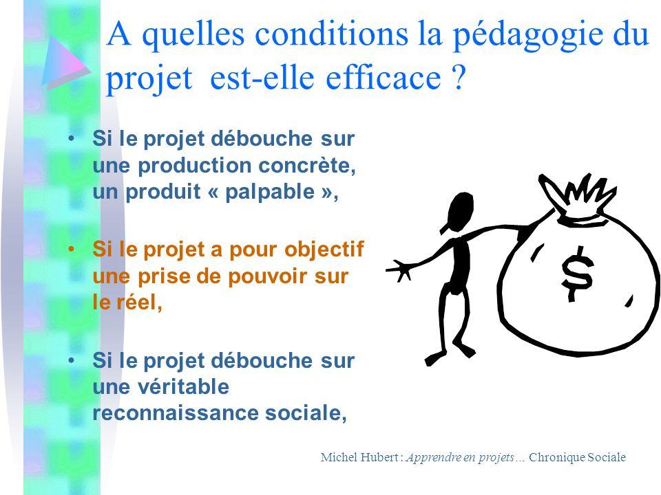 A quelles conditions la pédagogie du projet est-elle efficace