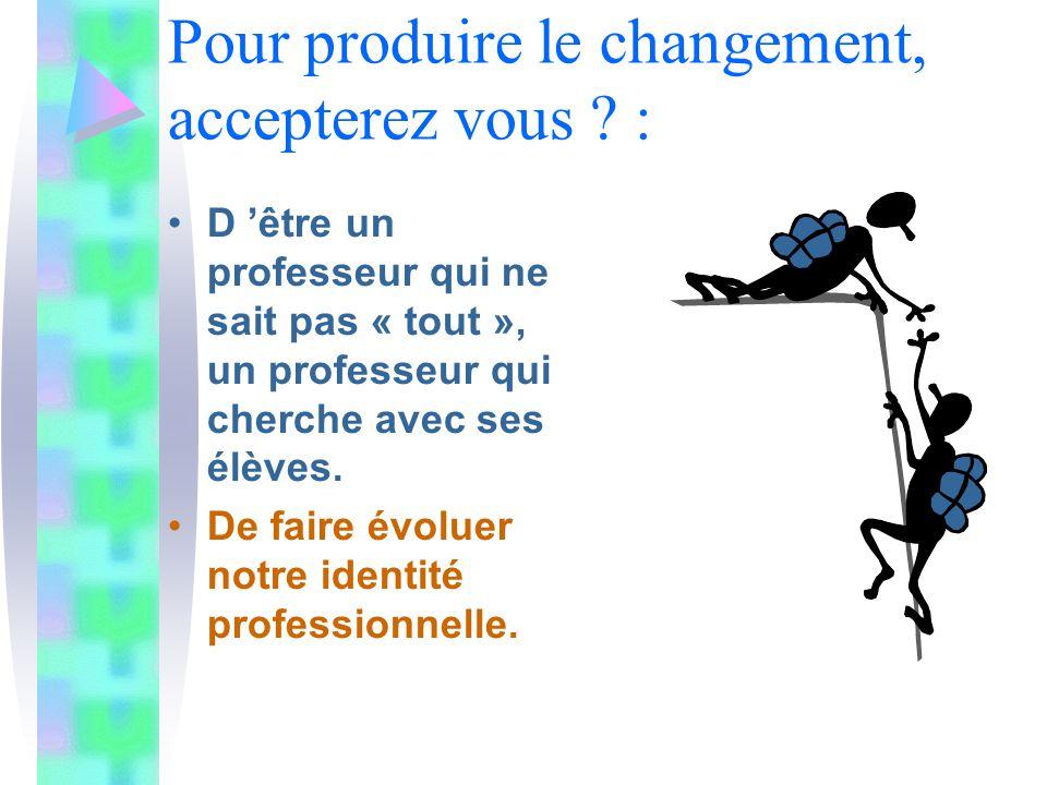 Savoir travailler en équipe… –Prendre des initiatives, –Ecouter… –Se mettre au service de… Les (nouvelles ?) compétences du professeur :