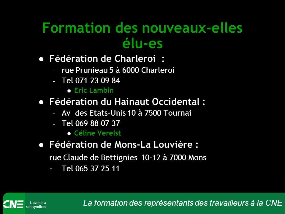 La formation des représentants des travailleurs à la CNE Formation des nouveaux-elles élu-es Fédération de Charleroi : – rue Prunieau 5 à 6000 Charler