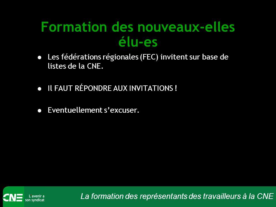 La formation des représentants des travailleurs à la CNE Formation des nouveaux-elles élu-es Les fédérations régionales (FEC) invitent sur base de listes de la CNE.