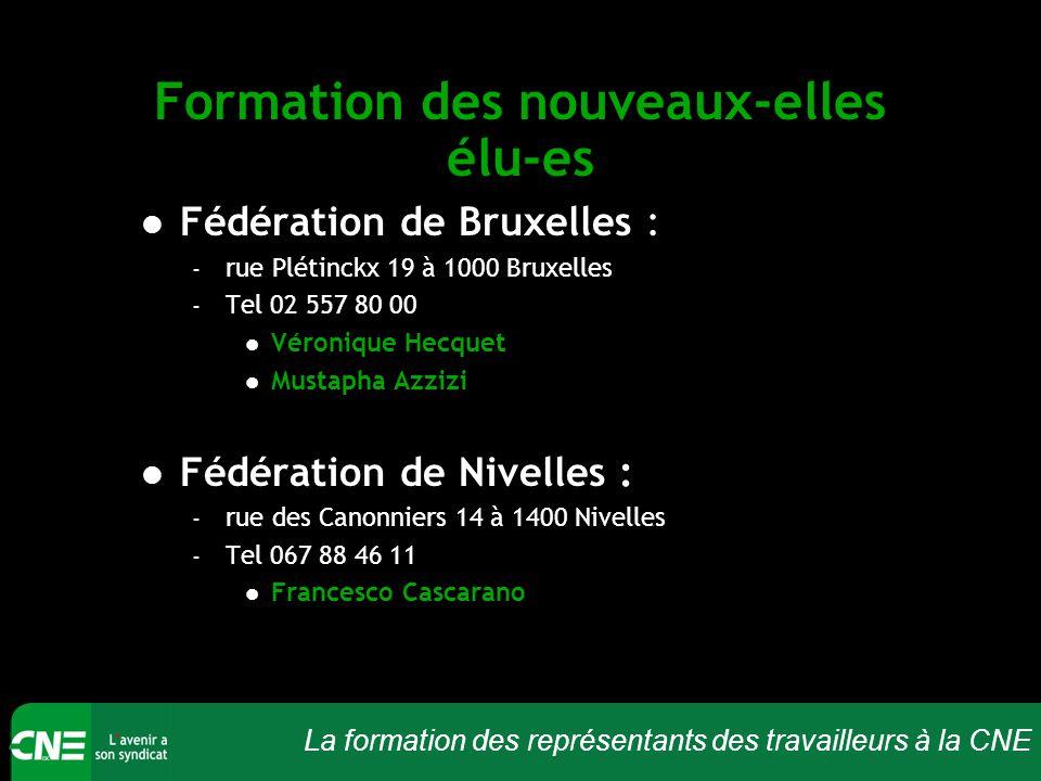 La formation des représentants des travailleurs à la CNE Formation des nouveaux-elles élu-es Fédération de Bruxelles : – rue Plétinckx 19 à 1000 Bruxe