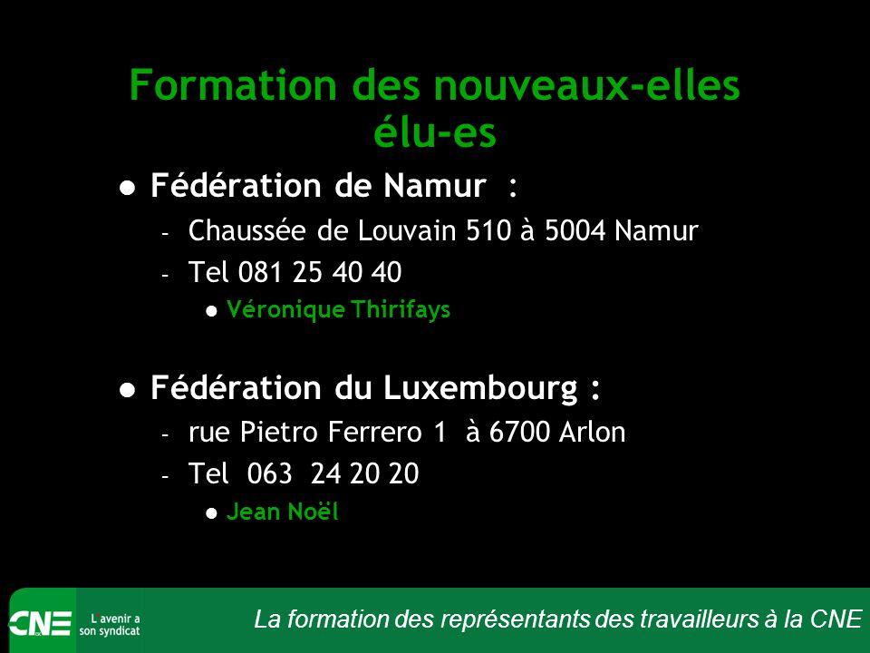 La formation des représentants des travailleurs à la CNE Formation des nouveaux-elles élu-es Fédération de Namur : – Chaussée de Louvain 510 à 5004 Na