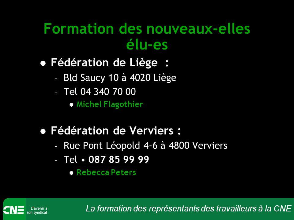 La formation des représentants des travailleurs à la CNE Formation des nouveaux-elles élu-es Fédération de Liège : – Bld Saucy 10 à 4020 Liège – Tel 0