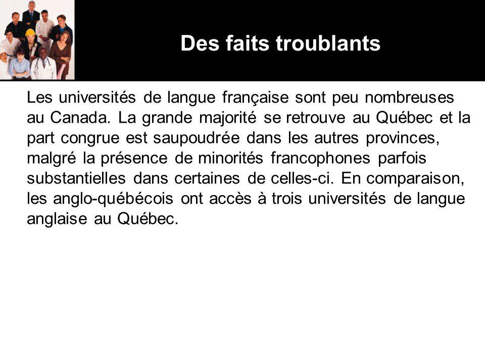 Des faits troublants Les universités de langue française sont peu nombreuses au Canada.