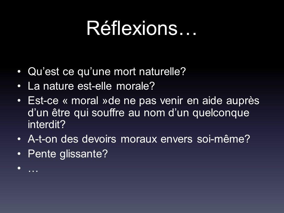 Réflexions… Qu'est ce qu'une mort naturelle? La nature est-elle morale? Est-ce « moral »de ne pas venir en aide auprès d'un être qui souffre au nom d'