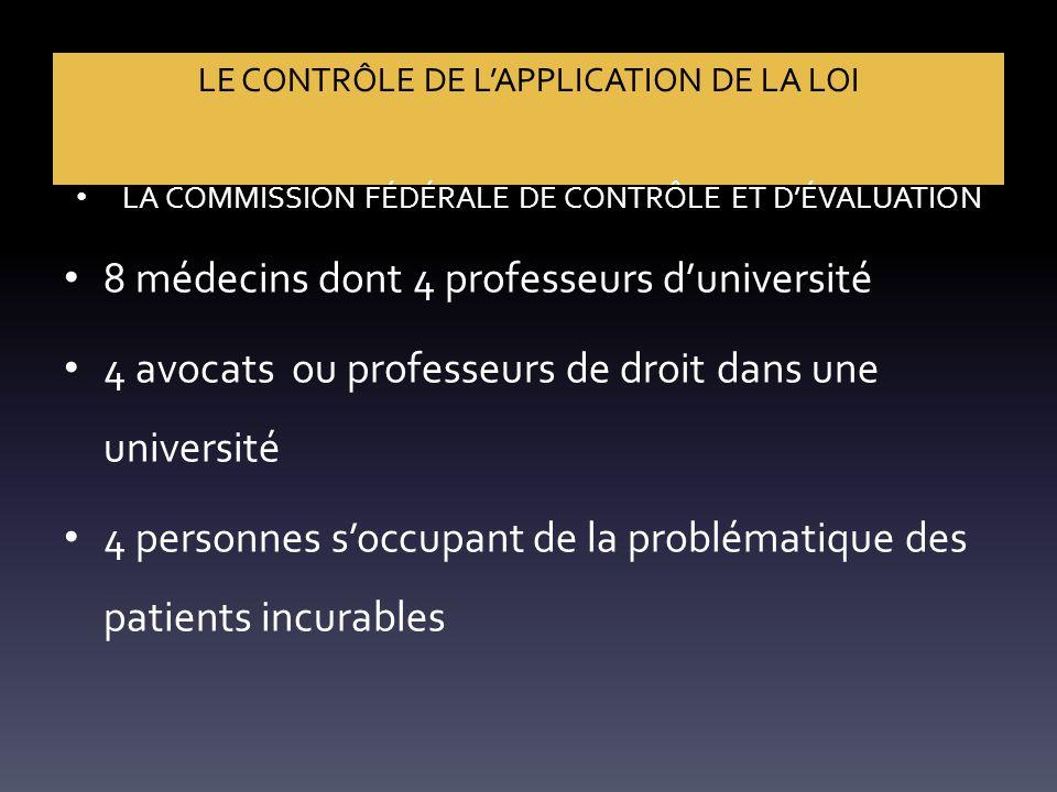 LE CONTRÔLE DE L'APPLICATION DE LA LOI LA COMMISSION FÉDÉRALE DE CONTRÔLE ET D'ÉVALUATION 8 médecins dont 4 professeurs d'université 4 avocats ou prof