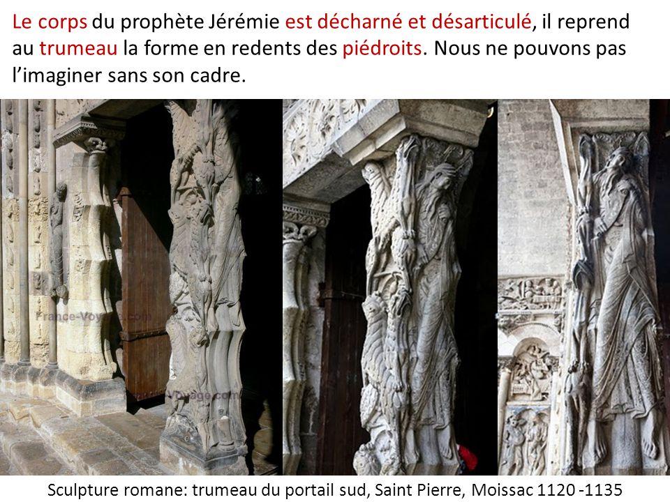Le corps du prophète Jérémie est décharné et désarticulé, il reprend au trumeau la forme en redents des piédroits.
