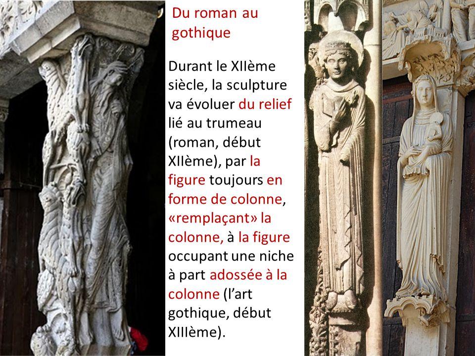 Durant le XIIème siècle, la sculpture va évoluer du relief lié au trumeau (roman, début XIIème), par la figure toujours en forme de colonne, «remplaçant» la colonne, à la figure occupant une niche à part adossée à la colonne (l'art gothique, début XIIIème).
