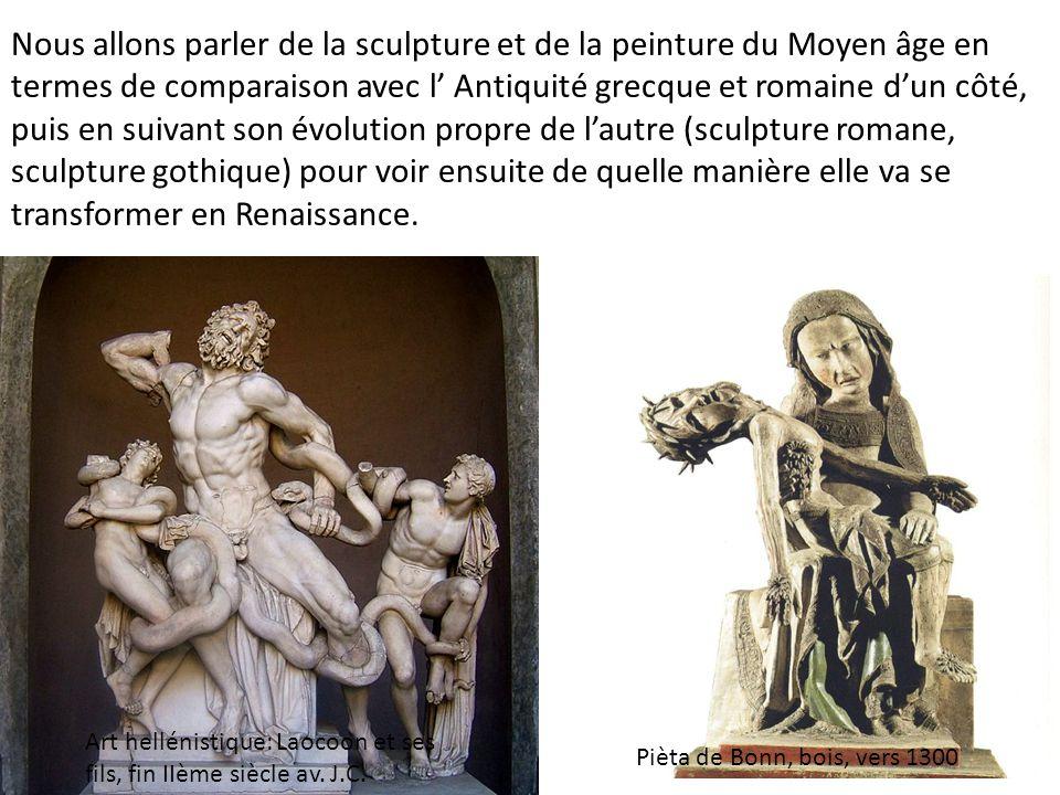 Nous allons parler de la sculpture et de la peinture du Moyen âge en termes de comparaison avec l' Antiquité grecque et romaine d'un côté, puis en suivant son évolution propre de l'autre (sculpture romane, sculpture gothique) pour voir ensuite de quelle manière elle va se transformer en Renaissance.