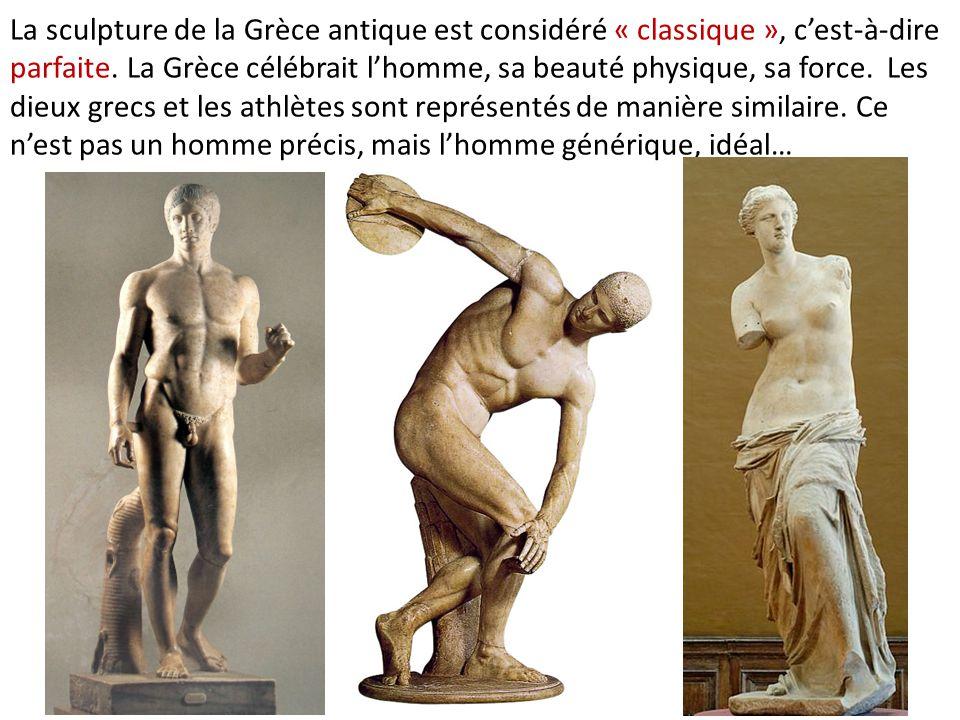 La sculpture de la Grèce antique est considéré « classique », c'est-à-dire parfaite.