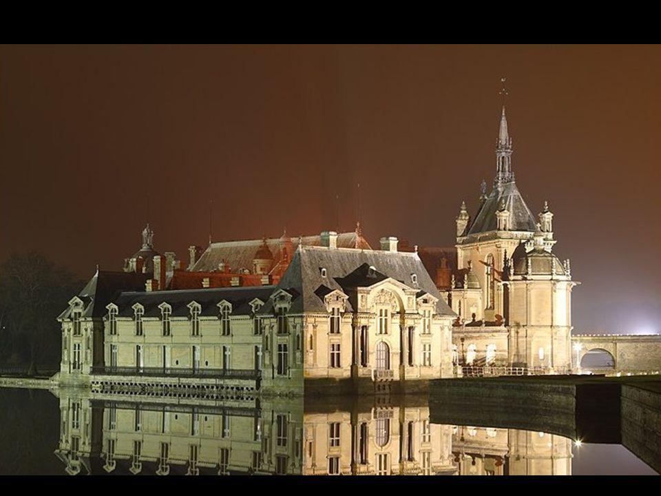 … et un Château de l é gende Chantilly