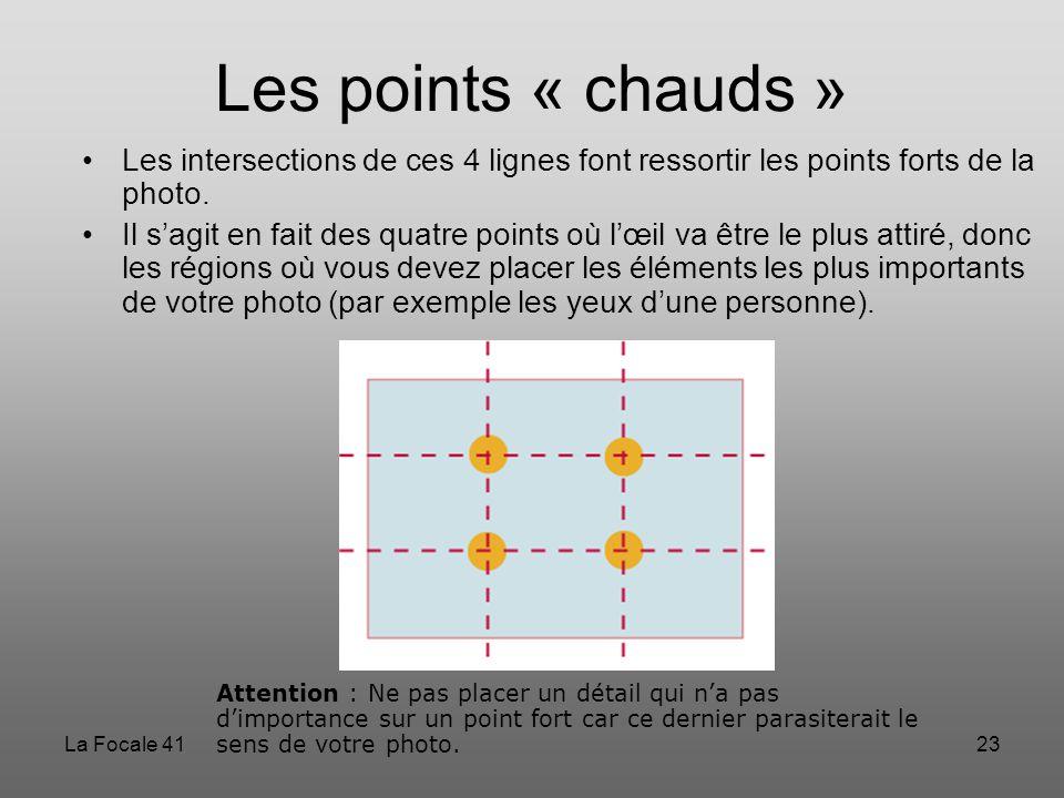 La Focale 4123 Les intersections de ces 4 lignes font ressortir les points forts de la photo. Il s'agit en fait des quatre points où l'œil va être le