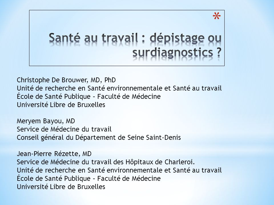 Christophe De Brouwer, MD, PhD Unité de recherche en Santé environnementale et Santé au travail École de Santé Publique – Faculté de Médecine Universi