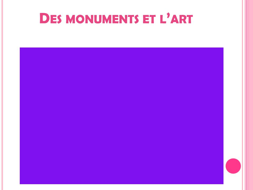 D ES MONUMENTS ET L ' ART