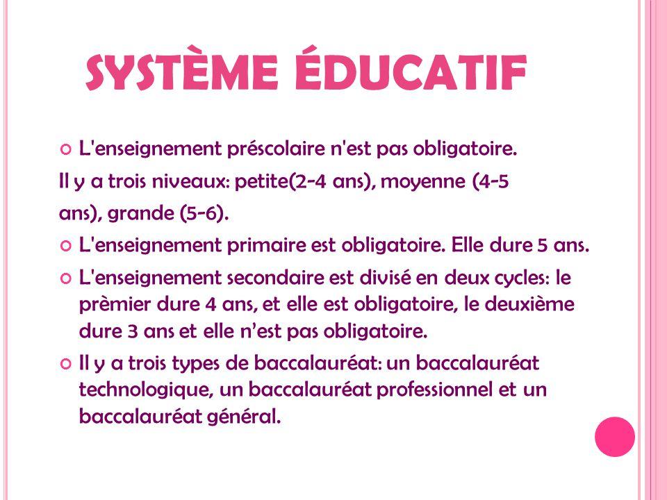 SYSTÈME ÉDUCATIF L'enseignement préscolaire n'est pas obligatoire. Il y a trois niveaux: petite(2-4 ans), moyenne (4-5 ans), grande (5-6). L'enseignem