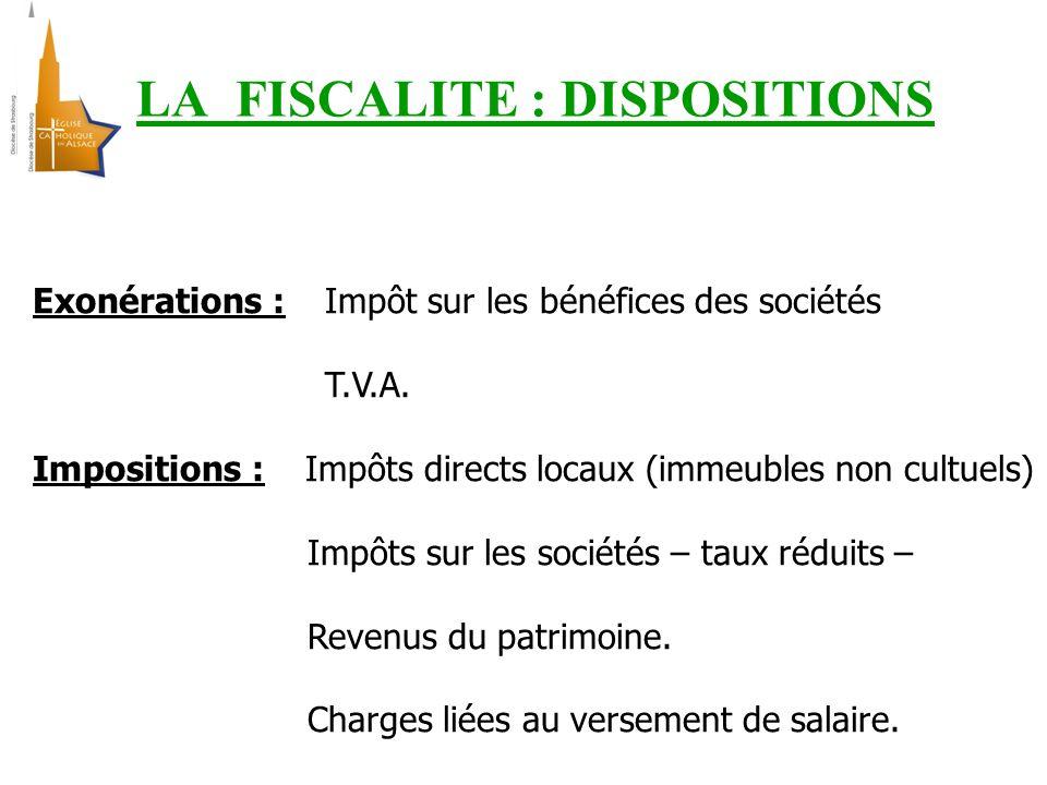 LA FISCALITE : DISPOSITIONS Exonérations : Impôt sur les bénéfices des sociétés T.V.A.
