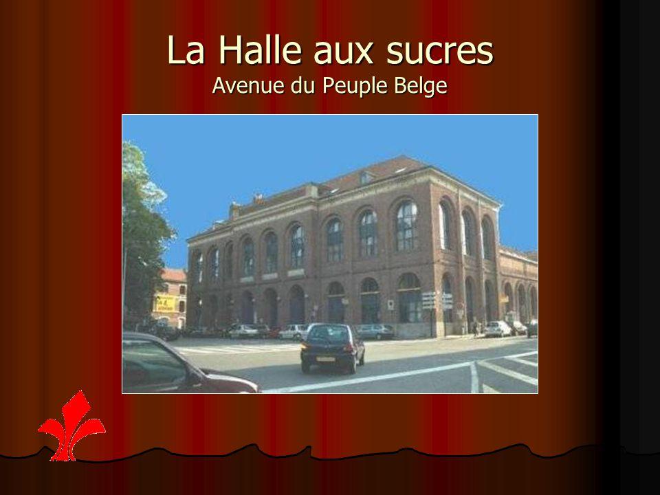 La Halle aux sucres Avenue du Peuple Belge