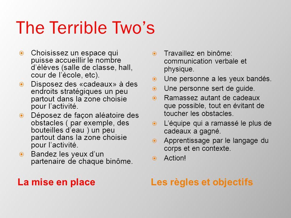 The Terrible Two's La mise en placeLes règles et objectifs  Choisissez un espace qui puisse accueillir le nombre d'élèves (salle de classe, hall, cou