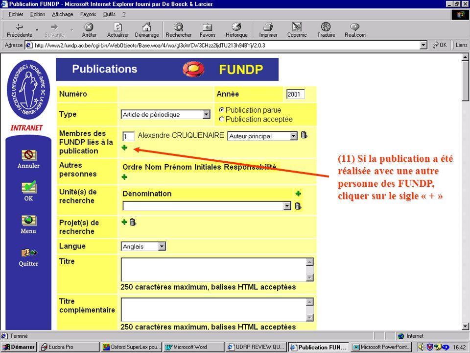 (11) Si la publication a été réalisée avec une autre personne des FUNDP, cliquer sur le sigle « + »
