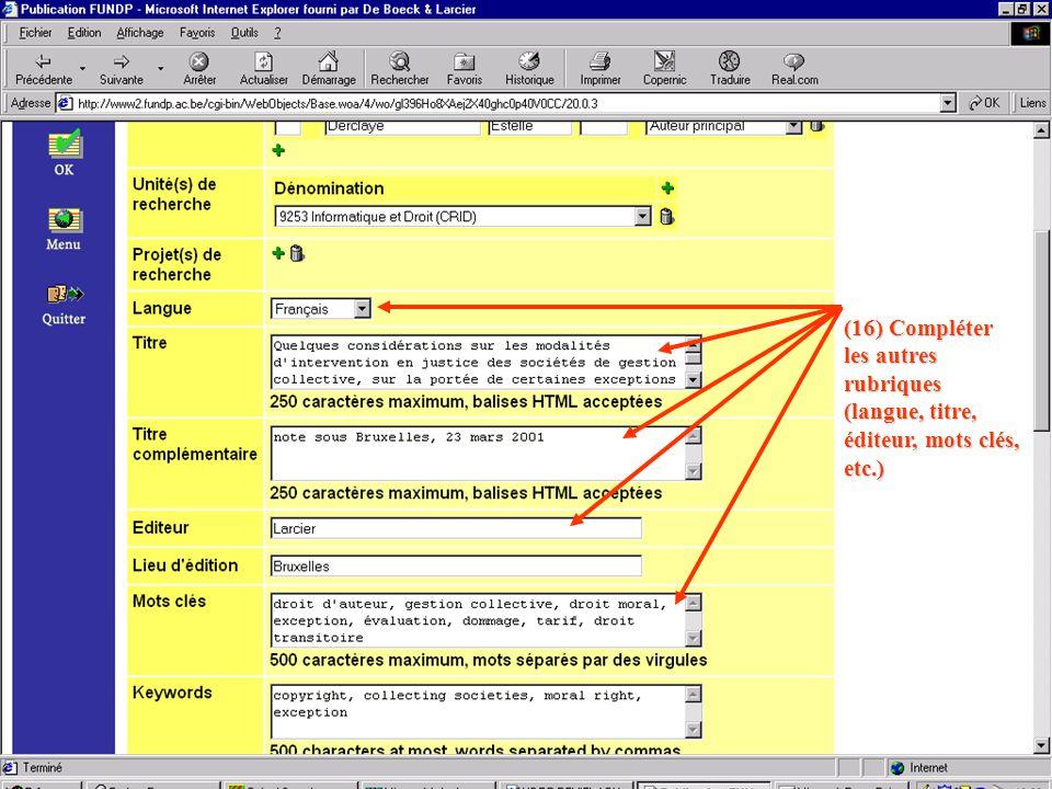 (16) Compléter les autres rubriques (langue, titre, éditeur, mots clés, etc.)