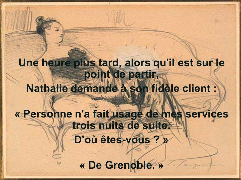 « Vraiment .J ai de la famille à Grenoble. » « Je sais.