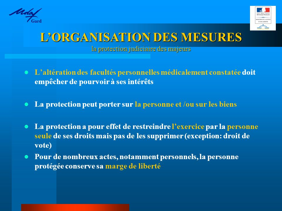 L'AIDE AUX TUTEURS FAMILIAUX la protection judiciaire des majeurs  INFORMATION: - Rappel de la primauté familiale - Présentation des 3 grands principes de la protection juridique des majeurs - Présentation de la législation - Présentation de la Charte des droits et libertés de la personne protégée - Description du contenu des mesures de protection - Enoncé des droits et obligations de la personne chargée de la mesure - Information doit être objective et impartiale  SOUTIEN TECHNIQUE: - Information personnalisée - Aide technique à la formalisation des actes de saisine de l'autorité judiciaire (requêtes, courriers…) - Aide technique dans la mise en œuvre des diligences nécessaires à la protection des intérêts du protégé (CRG, inventaire, …) - Intervention ponctuelle, sans archivage de données, secret Gard