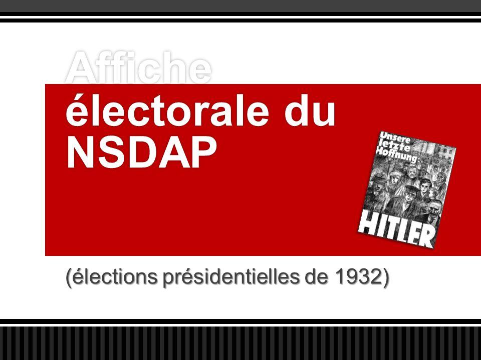 (élections présidentielles de 1932) Affiche électorale du NSDAP