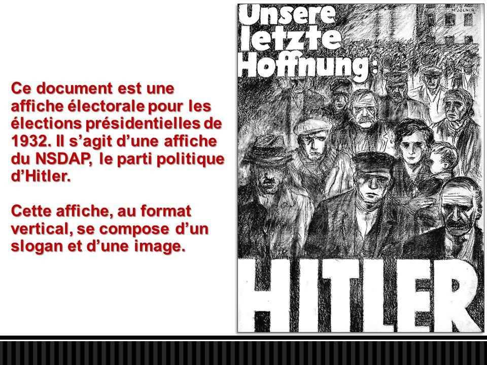 Ce document est une affiche électorale pour les élections présidentielles de 1932. Il s'agit d'une affiche du NSDAP, le parti politique d'Hitler. Cett