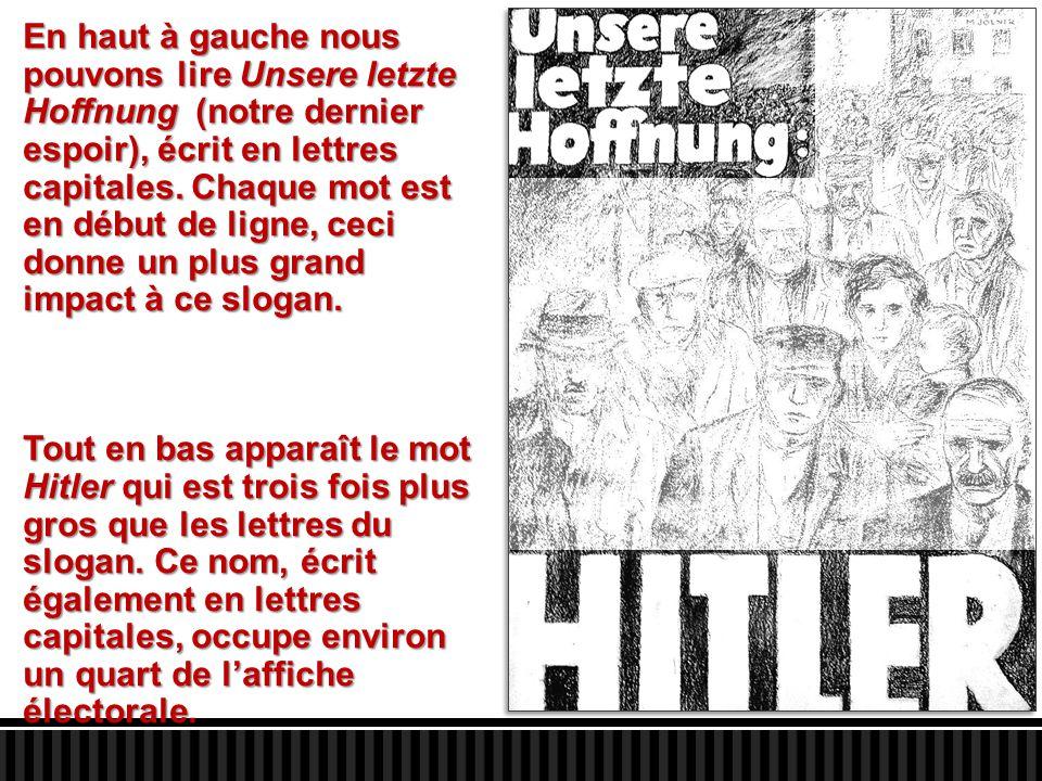Mais deux choses importantes manquent à cette affiche : le visage de Hitler ainsi que le nom de son parti politique (le NSDAP).