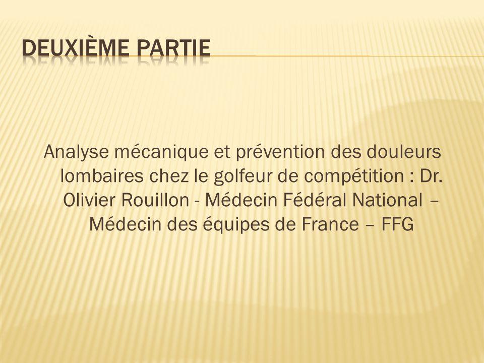 Analyse mécanique et prévention des douleurs lombaires chez le golfeur de compétition : Dr. Olivier Rouillon - Médecin Fédéral National – Médecin des