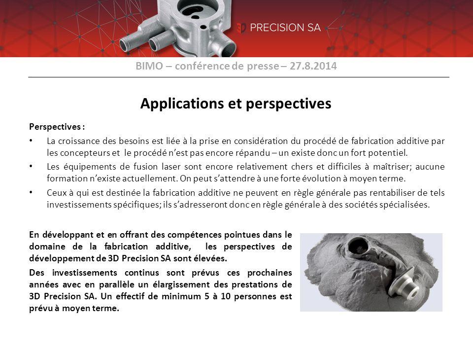 BIMO – conférence de presse – 27.8.2014 Applications et perspectives Perspectives : La croissance des besoins est liée à la prise en considération du