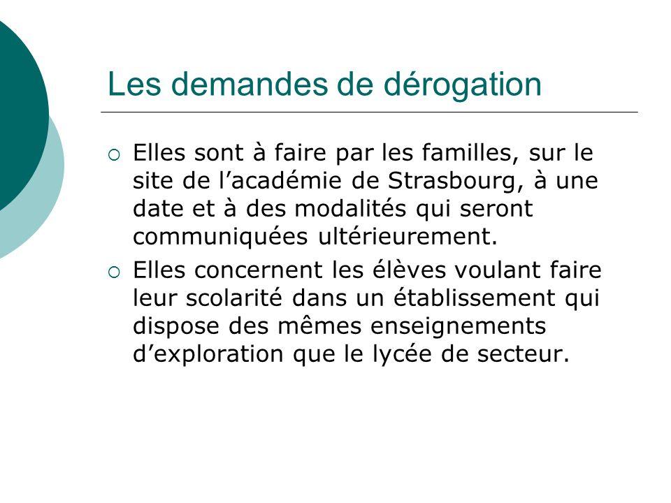 Les demandes de dérogation  Elles sont à faire par les familles, sur le site de l'académie de Strasbourg, à une date et à des modalités qui seront communiquées ultérieurement.