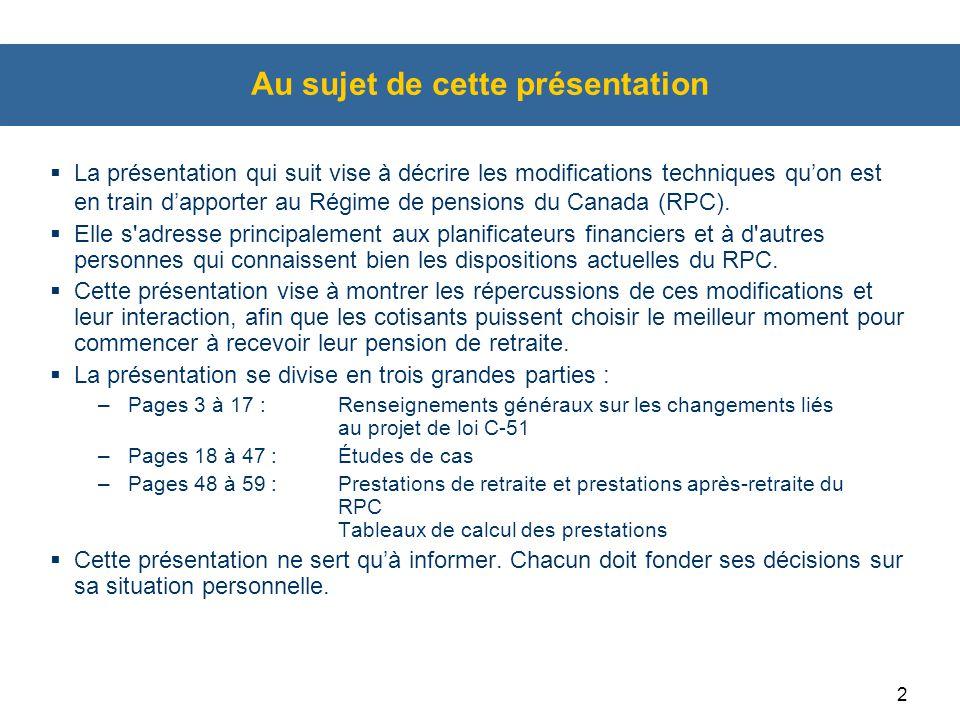 43 Calcul de la pension de retraite du RPC  En 2013, les cotisations sont versées pour les revenus situés entre 3 500 $, l exemption de base annuelle (EBA,) et 51 100 $, le maximum des gains annuels ouvrant droit à pension (MGAP).