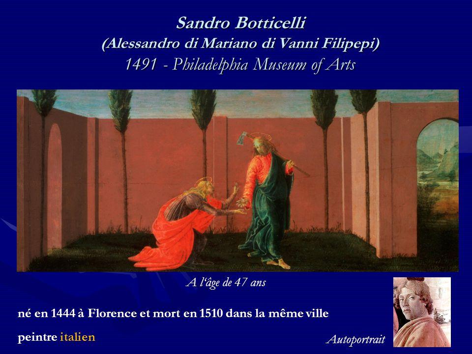 Sandro Botticelli (Alessandro di Mariano di Vanni Filipepi) 1491 - Philadelphia Museum of Arts né en 1444 à Florence et mort en 1510 dans la même vill