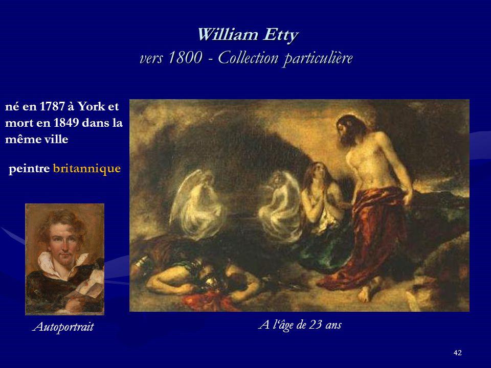 42 William Etty vers 1800 - Collection particulière né en 1787 à York et mort en 1849 dans la même ville peintre britannique Autoportrait A l'âge de 23 ans