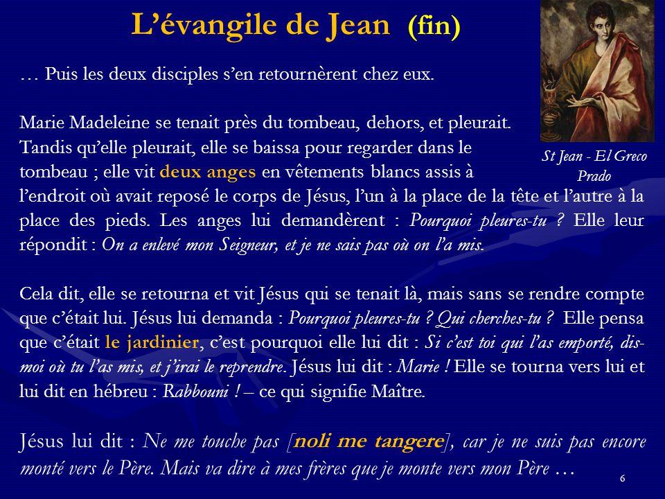 6 … Puis les deux disciples s'en retournèrent chez eux. Marie Madeleine se tenait près du tombeau, dehors, et pleurait. Tandis qu'elle pleurait, elle