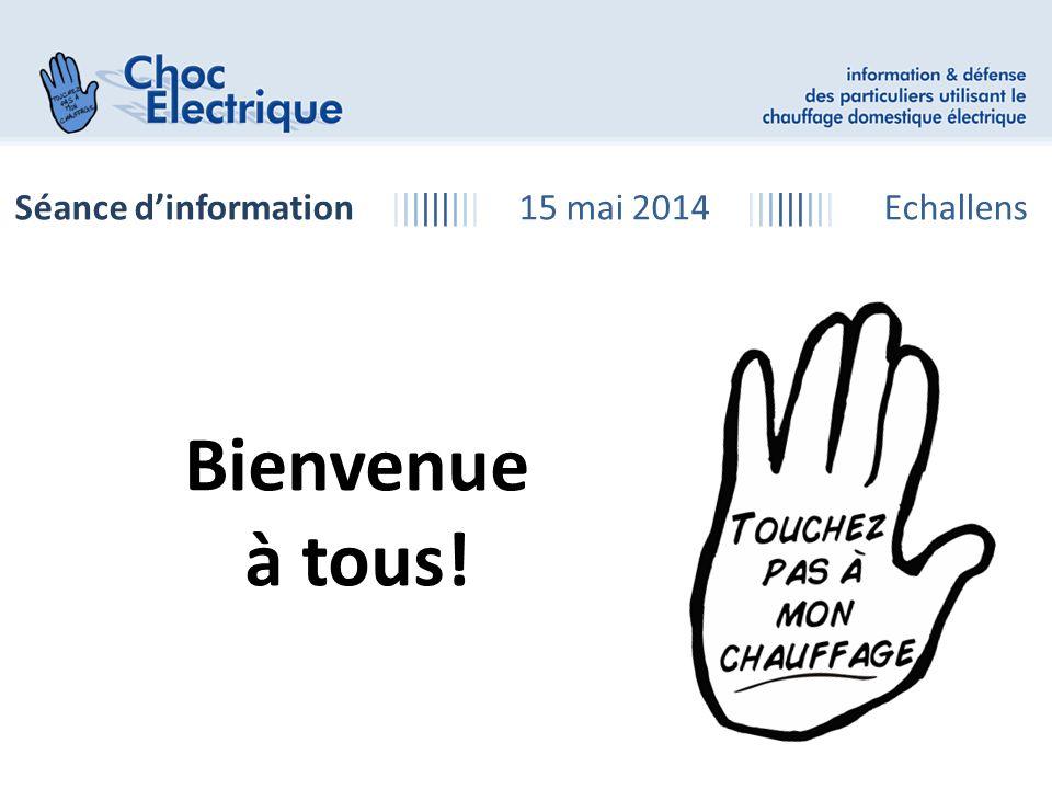 Séance d'information ||||||||| 15 mai 2014 ||||||||| Echallens Bienvenue à tous!