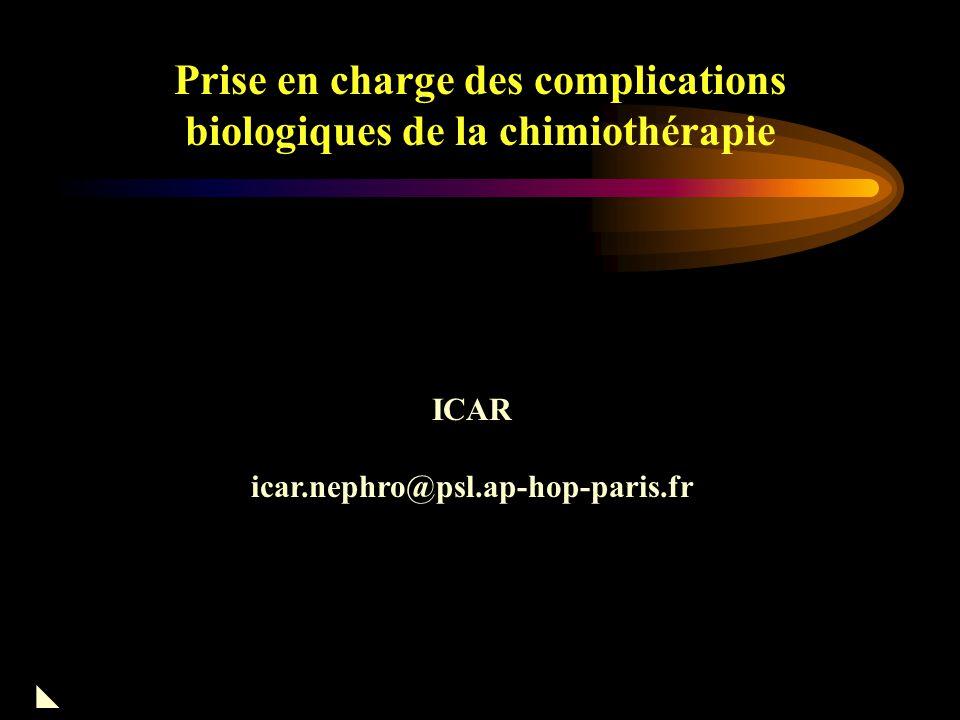 Prise en charge des complications biologiques de la chimiothérapie Adaptation des doses des agents anti-cancéreux à la fonction Rénale et Hépatique du patient 