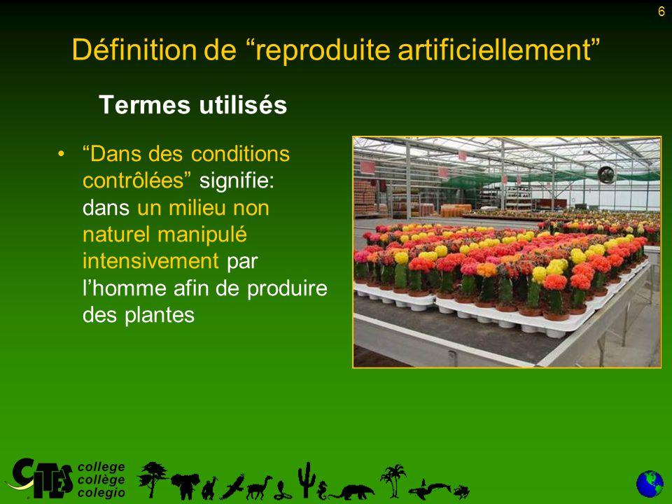"""6 Termes utilisés """"Dans des conditions contrôlées"""" signifie: dans un milieu non naturel manipulé intensivement par l'homme afin de produire des plante"""