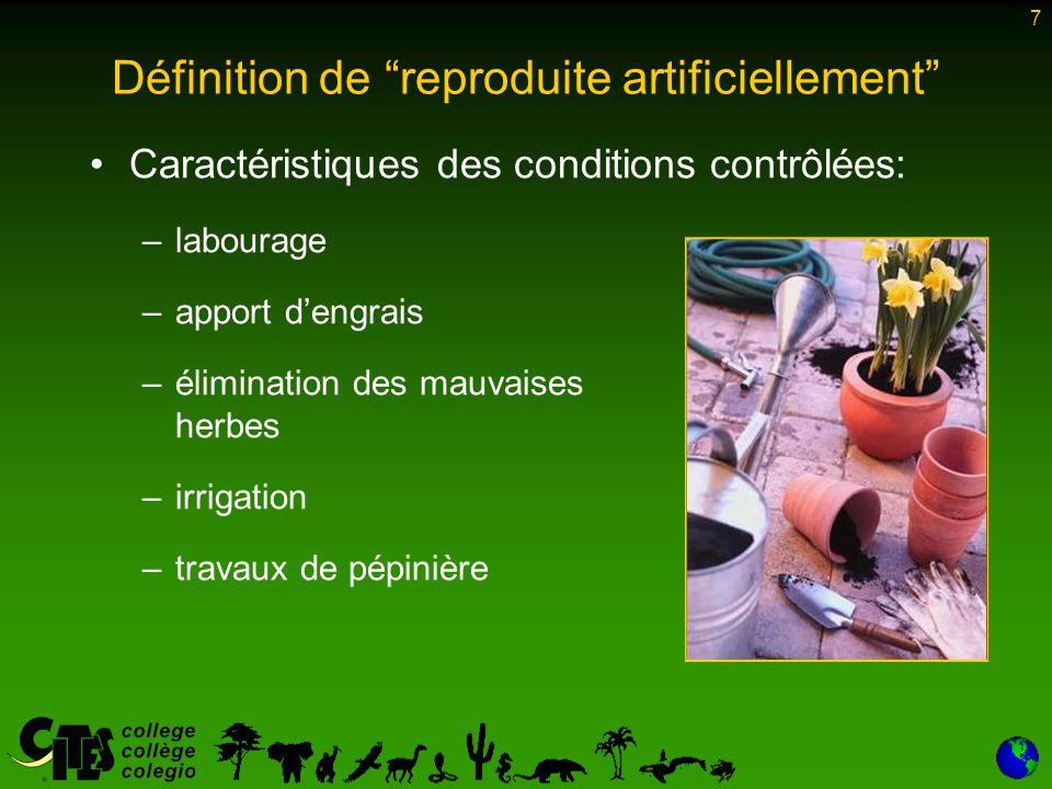 7 Caractéristiques des conditions contrôlées: –labourage –apport d'engrais –élimination des mauvaises herbes –irrigation –travaux de pépinière