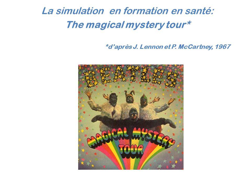 La simulation en formation en santé: The magical mystery tour* *d'après J. Lennon et P. McCartney, 1967
