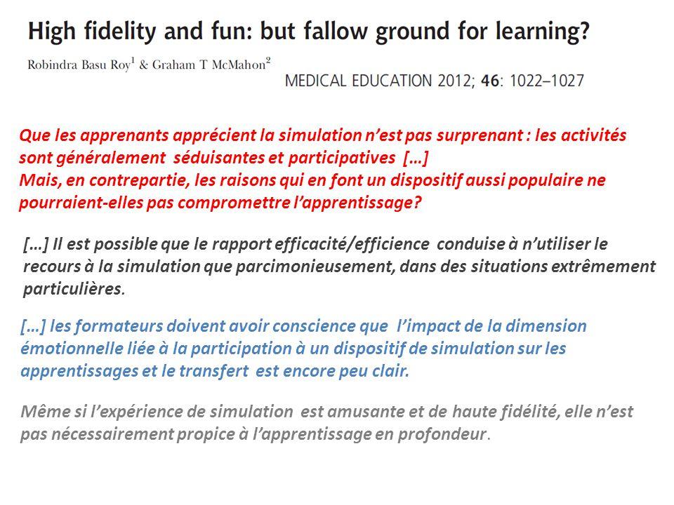 Que les apprenants apprécient la simulation n'est pas surprenant : les activités sont généralement séduisantes et participatives […] Mais, en contrepa