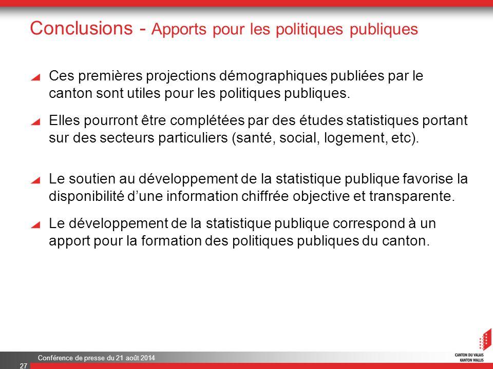 Conférence de presse du 21 août 2014 Conclusions - Apports pour les politiques publiques Ces premières projections démographiques publiées par le canton sont utiles pour les politiques publiques.