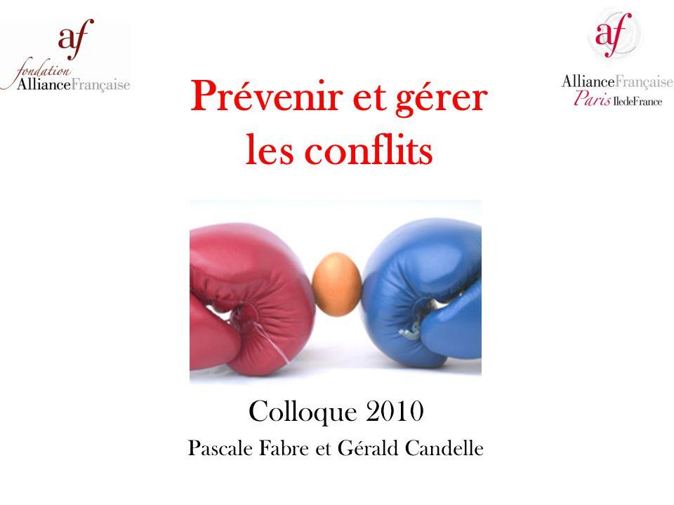 Prévenir et gérer les conflits Colloque 2010 Pascale Fabre et Gérald Candelle