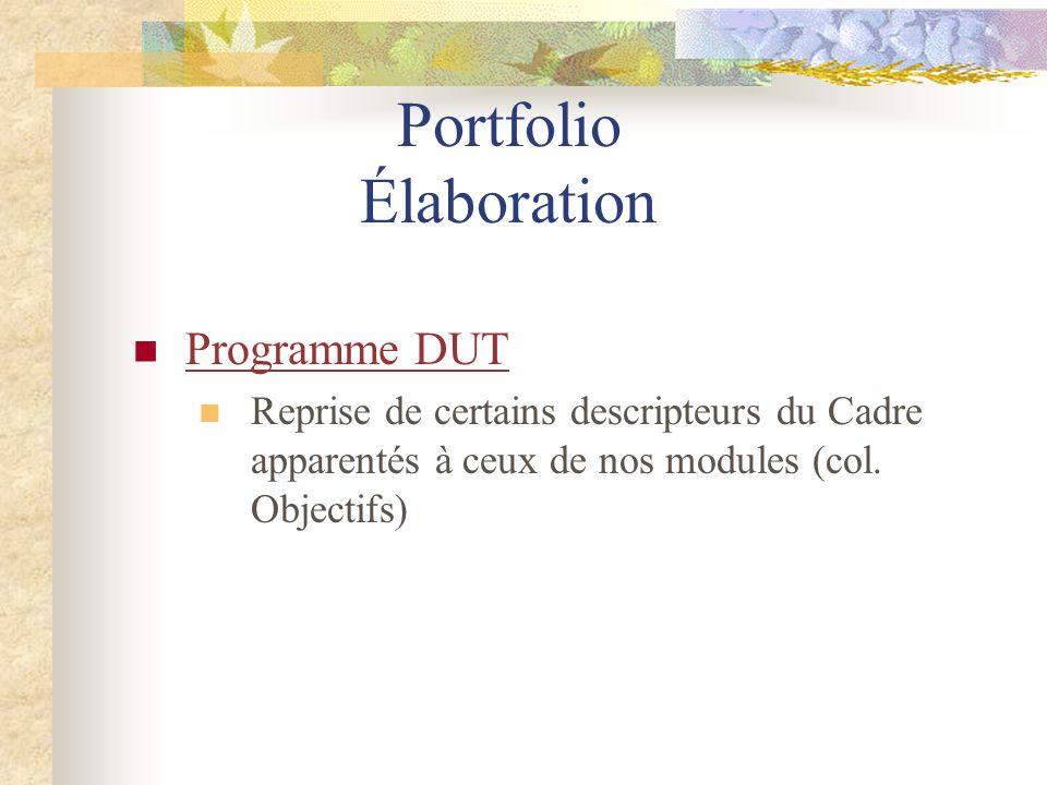 Programme DUT Reprise de certains descripteurs du Cadre apparentés à ceux de nos modules (col. Objectifs) Portfolio Élaboration