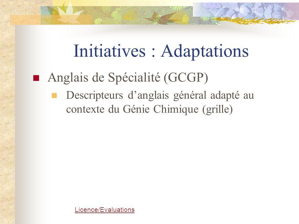 Licence/Evaluations Initiatives : Adaptations Anglais de Spécialité (GCGP) Descripteurs d'anglais général adapté au contexte du Génie Chimique (grille
