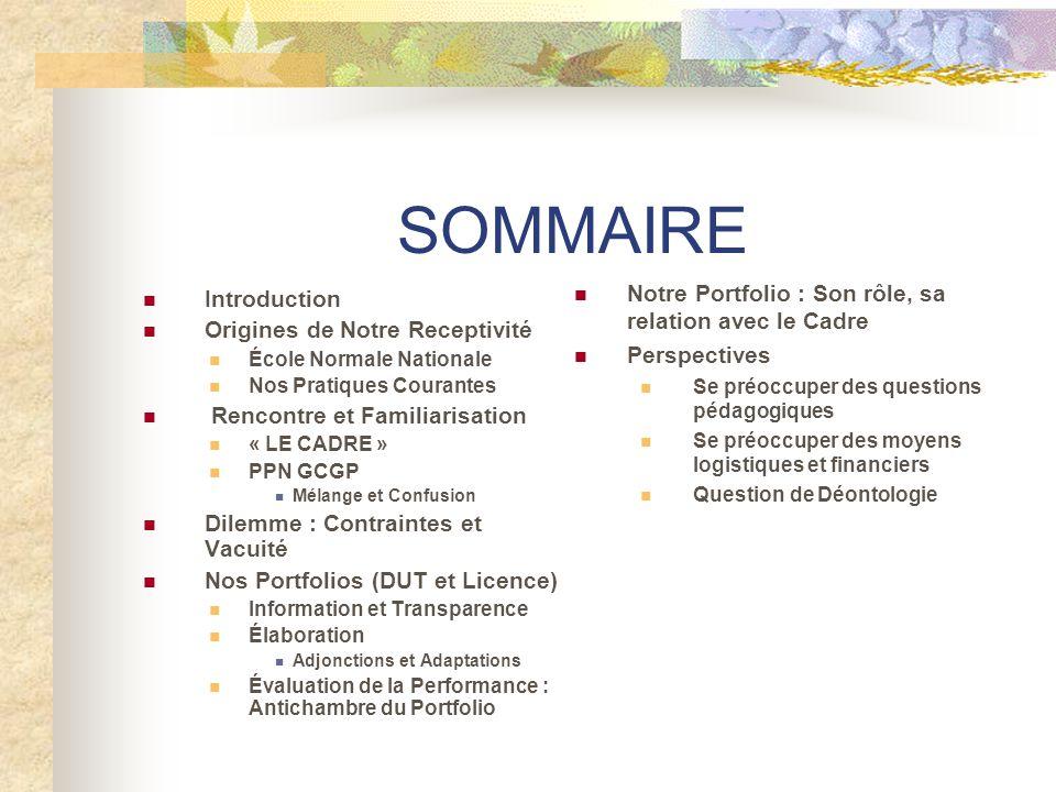 SOMMAIRE Introduction Origines de Notre Receptivité École Normale Nationale Nos Pratiques Courantes Rencontre et Familiarisation « LE CADRE » PPN GCGP