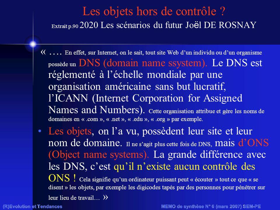 Les objets hors de contrôle . Extrait p.90 2020 Les scénarios du futur Jo ë l DE ROSNAY « ….
