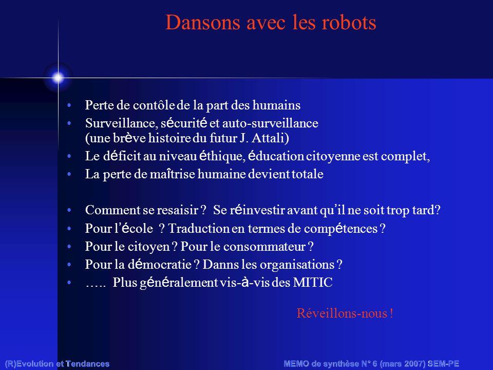 Dansons avec les robots Perte de contôle de la part des humains Surveillance, s é curit é et auto-surveillance (une br è ve histoire du futur J.