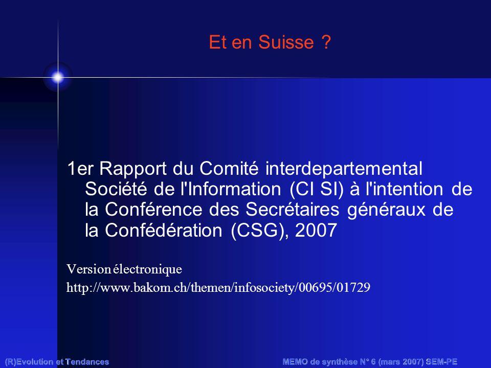 (R)Evolution et Tendances MEMO de synthèse N° 6 (mars 2007) SEM-PE Et en Suisse ? 1er Rapport du Comité interdepartemental Société de l'Information (C